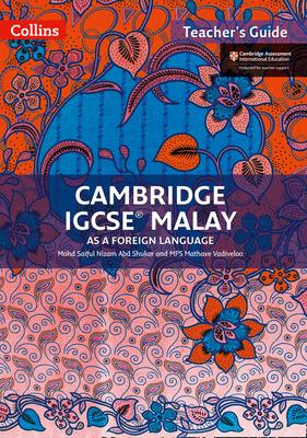 Cambridge IGCSE (R) Malay Teacher Guide - Abd Shukor, Mohd Saiful Nizam, and Vadiveloo, Mathave