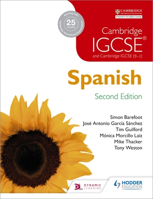 Cambridge IGCSE (R) Spanish Student Book Second Edition - Sanchez, Jose Antonio Garcia, and Weston, Tony, and Laiz, Monica Morcillo