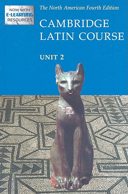Cambridge Latin Course, Unit 2 - Pope, Stephanie M, and Bell, Patricia E, and Farrow, Stan
