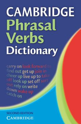 Cambridge Phrasal Verbs Dictionary - Cambridge University Press (Creator)