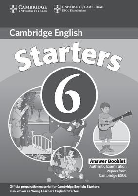 Cambridge Starters 6 Answer Booklet - Cambridge ESOL