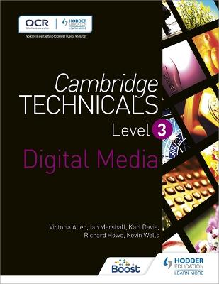 Cambridge Technicals Level 3 Digital Media - Allen, Victoria, and Howe, Richard, and Davis, Karl