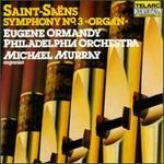 "Camille Saint-Saëns: Symphony No 3 ""Organ"""