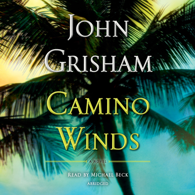 Camino Winds - Grisham, John, and Beck, Michael (Read by)
