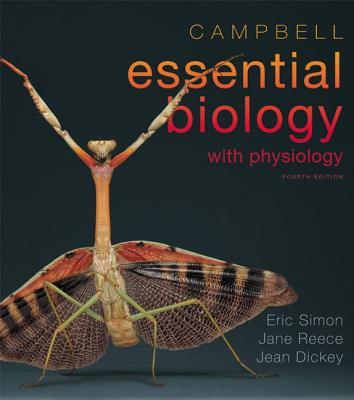Campbell Essential Biology with Physiology Plus MasteringBiology with eText -- Access Card Package - Simon, Eric J., and Dickey, Jean L., and Reece, Jane B.
