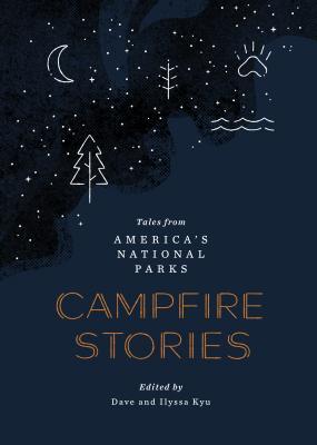 Campfire Stories: Tales from America's National Parks - Kyu, Dave, and Kyu, Ilyssa