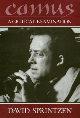 Camus: A Critical Examination - Sprintzen, David