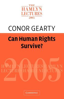 Can Human Rights Survive? - Gearty, C a