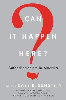 Can It Happen Here?: Authoritarianism in America - Sunstein, Cass R