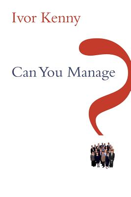 Can You Manage? 2e - Kenny, Ivor