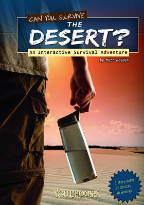 Can You Survive the Desert? - Doeden, Matt, and Woodruff, Marjorie (Consultant editor)