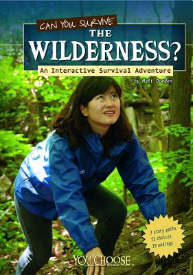 Can You Survive the Wilderness? - Doeden, Matt, and Laliberte, Chris (Consultant editor)