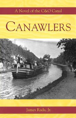 Canawlers: A Novel of the C&o Canal - Rada Jr, James
