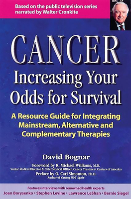 Cancer: Increasing Your Odds...(Tr - Bognar, David, and Cronkite, Walter (Foreword by)