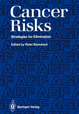 Cancer Risks: Strategies for Elimination - Bannasch, Peter (Editor)