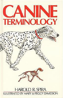 Canine Terminology - Spira, Harold R