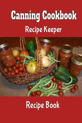 canning cookbook recipe keeper recipe book blank recipe book to