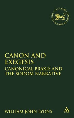 Canon and Exegesis - Lyons, William J
