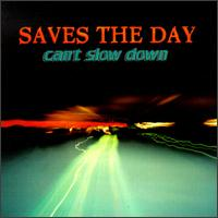 Can't Slow Down - Saves the Day