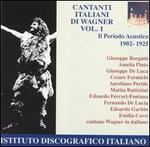 Cantanti Italiani Di Wagner Vol. 1 - Amelia Pinto (vocals); Aureliano Pertile (vocals); Cesare Formichi (vocals); Edoardo Ferrari-Fontana (vocals);...