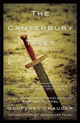 Canterbury Tales, the PB - Chaucer, Geoffrey, and Raffel, Burton (Translated by), and Foley, John Miles (Introduction by)