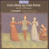 Canti e Danze alla Corte Estense tra XV e XVI secolo - Rossignol