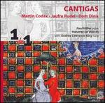 Cantigas: Martin Codax, Jaufre Rudel, Dom Dinis