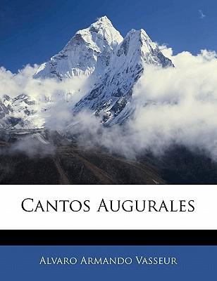 Cantos Augurales - Vasseur, Alvaro Armando
