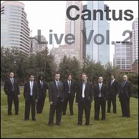 Cantus Live, Vol. 2 - Cantus (choir, chorus)