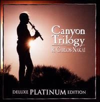 Canyon Trilogy [Deluxe] - R. Carlos Nakai