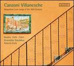 Canzoni Villanesche: Neapolitan Love Songs of the 16th Century