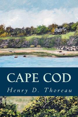 Cape Cod - Thoreau, Henry D