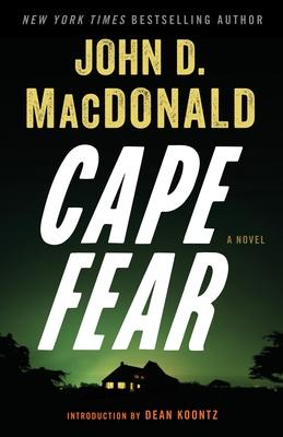 Cape Fear - MacDonald, John D, and Koontz, Dean R (Introduction by)