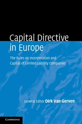 Capital Directive in Europe: The Rules on Incorporation and Capital of Limited Liability Companies - Van Gerven, Dirk (Editor)