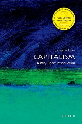 Capitalism: A Very Short Introduction - Fulcher, James