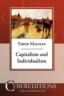 Capitalism and Individualism - Machan, Tibor R, Professor