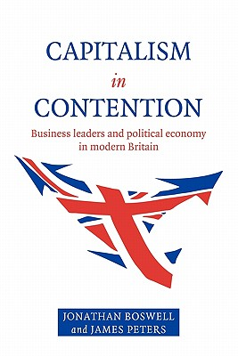 Capitalism in Contention - Boswell, Jonathan, and Peters, James