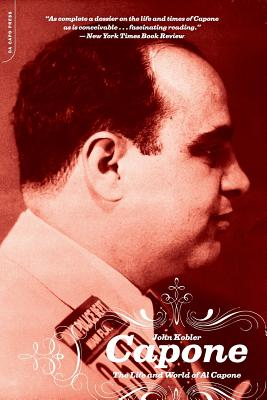 Capone: The Life and World of Al Capone - Kobler, John