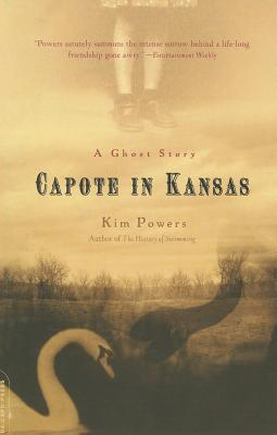 Capote in Kansas: A Ghost Story - Powers, Kim