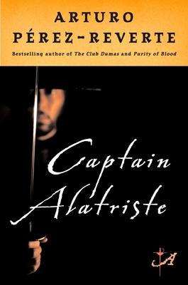Captain Alatriste - Perez-Reverte, Arturo, and Peden, Margaret Sayers (Translated by)