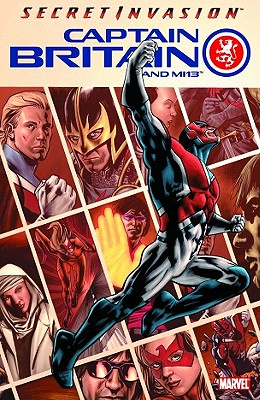 Captain Britain and Mi13 - Volume 1: Secret Invasion - Cornell, Paul (Text by), and Kirk, Leonard (Illustrator)