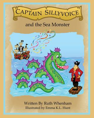 Captain Sillyvoice and the Sea Monster - Whenham, Ruth