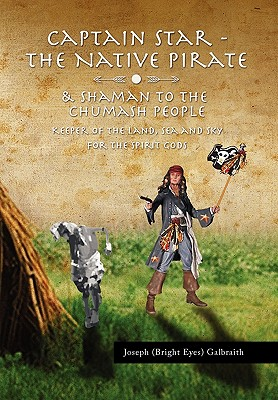 Captain Star - The Native Pirate - Galbraith, Joseph