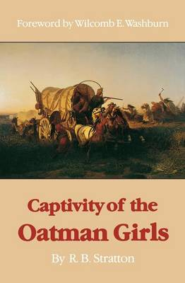 Captivity of the Oatman Girls-Pa - Stratton, R B, and Stratton, Royal B, and Washburn, Wilcomb E (Designer)