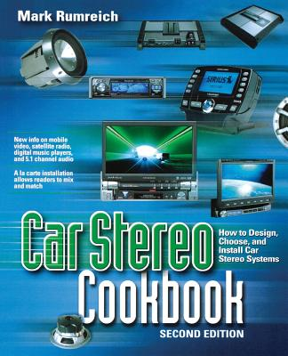 Car Stereo Cookbook - Rumreich, Mark