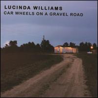 Car Wheels on a Gravel Road - Lucinda Williams