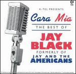 Cara Mia: The Best of Jay Black - Jay Black