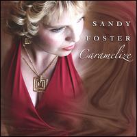 Caramelize - Sandy Foster