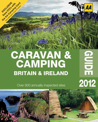 Caravan & Camping Britain & Ireland 2012 2012 - AA Publishing