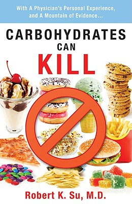 Carbohydrates Can Kill - Su, Robert M D K